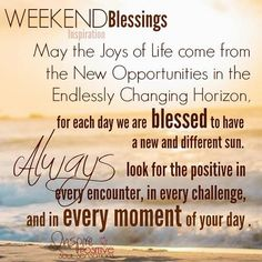 Instagram photo by @inspirepositivesoulsensations via ink361.com Happy Weekend Messages, Happy Weekend Quotes, Weekend Greetings, Saturday Quotes, Good Day Quotes, Today Quotes, Morning Greetings Quotes, Morning Inspirational Quotes, Wise Quotes