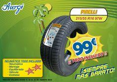 Oferta Pirelli 215/55 R16 97W. (Válido del 18 al 31 de agosto 2015). Más información en www.aurgi.com/