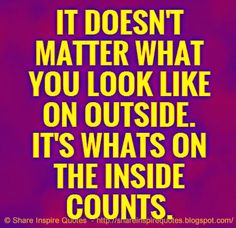 It's what's on the inside counts.