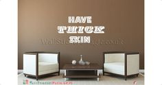Have Thick Skin Vinyl Wall Sticker Vinyl Decals Wall Art Transfers-Removable