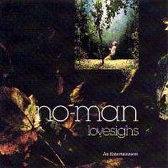 No-Man - LOVESIGHS - AN ENTERTAINMENT