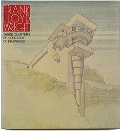 Alberto Izzo and Camillo Gubitosi [Editors]: FRANK LLOYD WRIGHT: THREE QUARTERS OF A CENTURY OF DRAWINGS. New York: Horizon Press, 1981.