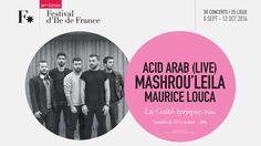 http://www.festival-idf.fr/2014/concert/mashrou-leila - Mashrou' Leila - Acid Arab [live] - Maurice Louca  - Vendredi 10 octobre 2014, 20h00 - La Gaité lyrique, Paris