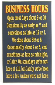 "Funny Coffee Signs | Business Hours sign.....18"" x 11"""