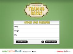 Read Write Think - Trading Cards interactive app for iPad and Android tablets. This app enables students to author virtual Trading Cards that promote thoughtful discussion and writing. The app features a student profile system to support use in K-12 classrooms. www.RightLineTrading.com