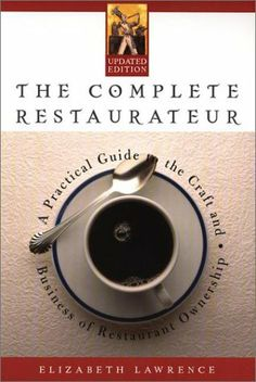 The Complete Restaurateur: A Practical Guide to the Craft and Business of Restaurant Ownership by Elizabeth Lawrence. $0.01. Publisher: Plume; Updated edition (October 1, 2001). Author: Elizabeth Lawrence