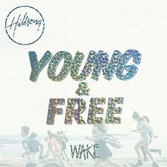Hillsong Young & Free | Wake