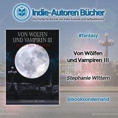 Von Wölfen und Vampiren III - Stadt der Vampire  von Stephanie Wittern