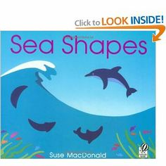 Sea Shapes by Suse MacDonald. $6.51. Author: Suse MacDonald. Reading level: Ages 4 and up. Publication: April 15, 1998. Publisher: Sandpiper; 1st Voyager Books ed edition (April 15, 1998)