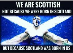 We are Scottish...
