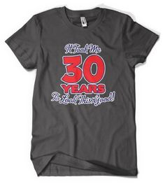 (Cybertela) It Took Me 30 Years To Look This Good! Mens T-shirt Funny Sexual Tee (Charcoal Large)
