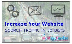 How To Increase Website Search Traffic in 30 Days? @nirmala25