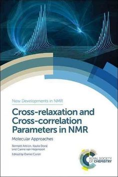 Cross-relaxation and Cross-correlation Parameters in Nmr: Molecular Approaches