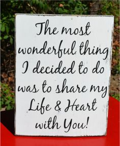 STAND ALONE Anniversary Gift Rustic Wood Sign Love Quote Share my Life Heart With You Engaged Sign Partner Gift Couples Wooden Plaque Table Center Piece