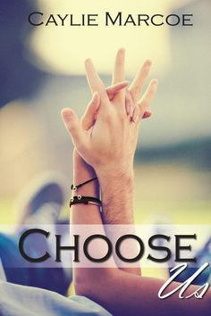 ♥ Choose Us by Caylie Marcoe. ♥