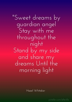 """""""sweet dreams by guardian angel stay with me throughout the nightstand by my side and share my dreams until the morning light hazel whitaker - Add text to your images with PixTeller"""