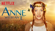 """Check out """"Anne with an E"""" on Netflix"""