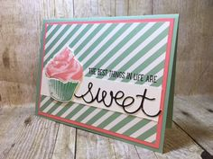 So SWEET!  Yes, the best things in life are sweet including the Sweet Cupcake bundle from Stampin' Up!