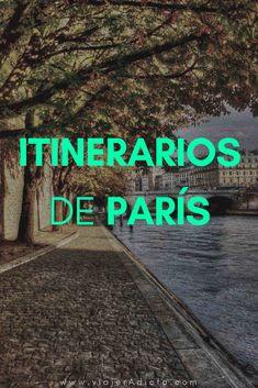¿Te quedas pocos días en París? Mira estos itinerarios para que aproveches cada minuto. #paris #itinerarios