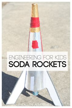 Engineering for Kids : Baking Soda Rockets (experiment & activity)