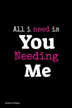 A need is but a need - quote by emotions for couples in love.