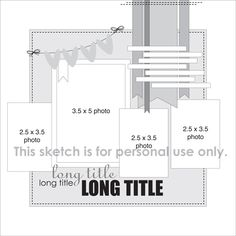 "Sketch for ""Charming"" scrapbook layout - four photos with room for long title. (three 2.5 x 3.5, one 3.5 x 5, all vertical)"