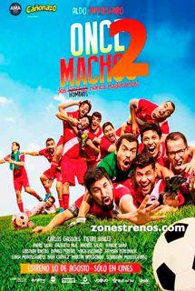 Ver Película Once Machos 2 2019 Online Español Latino Full Hd Peliculas Completas Movies 2017 Movie Posters Movies
