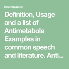 """Definition, Usage and a list of Antimetabole Examples in common speech and literature. Antimetabole is derived from a Greek word which means """"turning about"""". More Words, New Words, Nonsense Poems, Literary Technique, Finnegans Wake, A Writer's Life, German Words, World Literature, Partying Hard"""