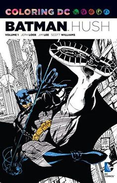 Coloring DC: Batman-Hush Vol. 1 (Dc Comics Coloring Book)