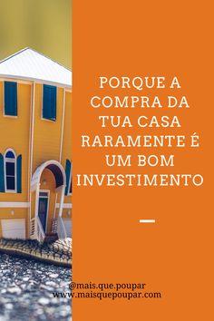 Investimento, investir, ganhar dinheiro, investimentos em Portugal, como investir, investimentos financeiros, investimento financeiro, dicas de poupança, poupar dinheiro, comprar casa, investimento casa, investir numa casa, investimento, casa, imobiliário Portugal, Saving Money, Earn Money, Investing, Shopping, Houses
