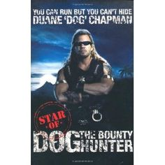 """Autobiography of Duane """"Dog"""" Chapman entitled """"You Can Run But You Can't Hide.""""  Details his changes from a convicted murderer to bounty hunter."""