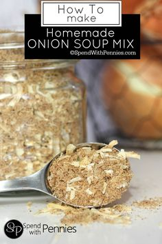 Homemade Onion Soup Mix - Spend With Pennies~great to replace the packaged soup mix with all the extra additives