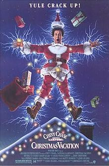 National Lampoon's Christmas Vacation. It ain't Christmas unless is with the Griswolds.