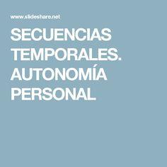 SECUENCIAS TEMPORALES. AUTONOMÍA PERSONAL