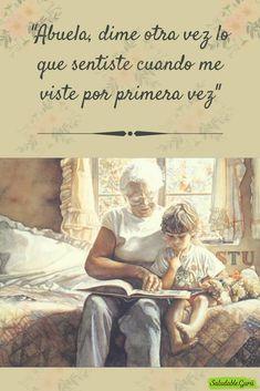 Abuela, dime otra vez lo que sentiste cuando me viste por primera vez.. #abuela #abuelo #abuelos #nieto #nietos #primer #familia #lazos #familiares #ayuda #ayudar #saludableguru #natural Celebration Day, Kindness Quotes, Mothers Love, Positive Quotes, Nostalgia, Father, Positivity, Poses, Motivation