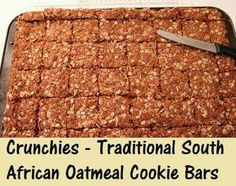 Ingredients 4 cups ½ oz) regular oats (not quick cooking) 3 cups oz) unsweetened shredded coconut 1 cup ½ oz) a South African Desserts, South African Dishes, South African Recipes, Crunchie Recipes, Oatmeal Cookie Bars, Sugar And Spice, International Recipes, Cooking, Shredded Coconut