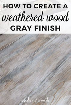 Wood Projects How to create a weathered wood gray finish - Easy tutorial on how to create a weathered wood gray finish. Make new wood look like old weathered wood or refinish your furniture with this wood finish. Grey Wash, Diy Desk, Furniture Projects, Wood Projects, Woodworking Projects, Furniture Stores, Woodworking Plans, Furniture Plans, Crate Furniture