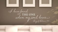 "Wall Vinyl Quote - ""I Have Found the One Whom My Soul Loves"" Song of Solomon 3:4 on Etsy, $27.00"