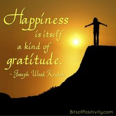 """Word-art freebie based on the lovely Joseph Wood Krutch quote: """"Happiness is itself a kind of gratitude."""" - Bits of Positivity Joseph Wood, Positivity Blog, Happiness Is A Choice, Recent News, Character Education, Art Memes, Inspirational Message, Happy People, Happy Quotes"""