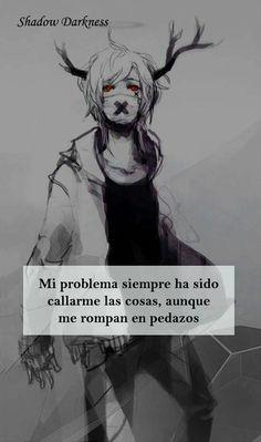 Mi problema siempre ha sido callarme las cosas.