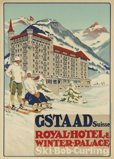 Vintage Poster    Gstaad, Royal Hotel & Winter-Palace    www.cntraveler.com
