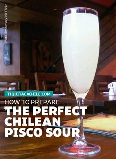 If you are not a big fan of raw egg white then the Chilean pisco sour is for you. Here is how to prepare it.