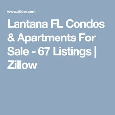 Lantana FL Condos & Apartments For Sale - 67 Listings | Zillow