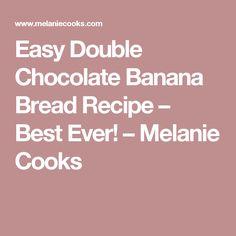 Easy Double Chocolate Banana Bread Recipe – Best Ever! – Melanie Cooks