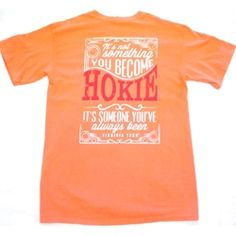 HAVE TO HAVE...Been preaching this for years. Virginia Tech Comfort Colors Always Been T Shirt (Bright Salmon)