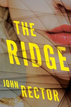 A Stuck In Books Giveaway ~ The Ridge by John Rector Cool Books, My Books, Best Books Of 2017, Pastel House, World Of Books, Page Turner, Dark Matter, Mystery Thriller, Agatha Christie