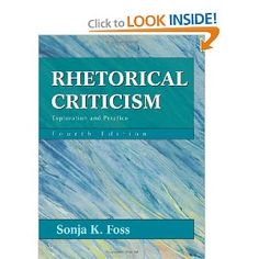 Rhetorical Criticism: Exploration and Practice: Sonja K. Foss: 9781577665861: Amazon.com: Books