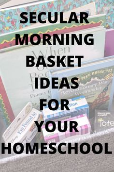 Our Secular Morning Basket Ideas and routine for homeschool. Secular morning basket with poetry, games, stories and activities to keep your morning simple.
