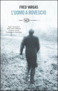 L'uomo a rovescio - Fred Vargas - 345 recensioni su Anobii