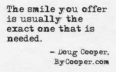 The smile you offer...